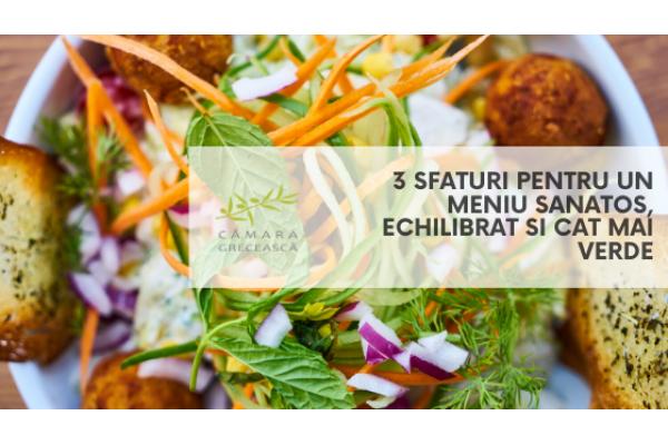 3 sfaturi pentru un meniu sanatos, echilibrat si cat mai verde